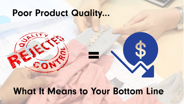 Poor Product Quality – What It Means to Your Bottom Line
