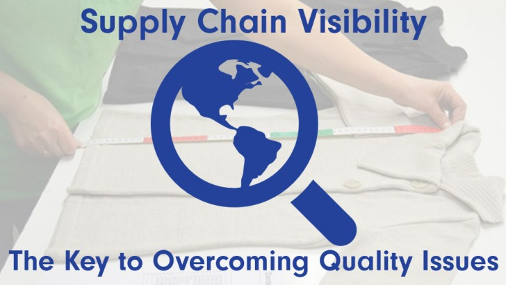Supply Chain Visibility – The Key to Overcoming Quality Issues