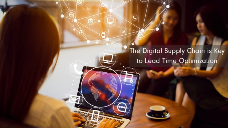 The Digital Supply Chain is Key to Lead Time Optimization