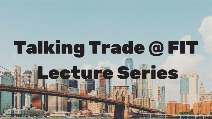 Talking Trade @ FIT Lecture Series