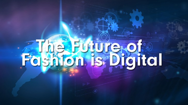 The Future of Fashion is Digital - Embrace the Digital Supply Chain